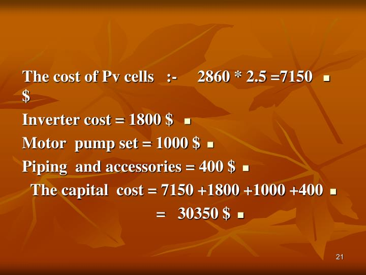The cost of Pv cells   :-     2860 * 2.5 =7150 $