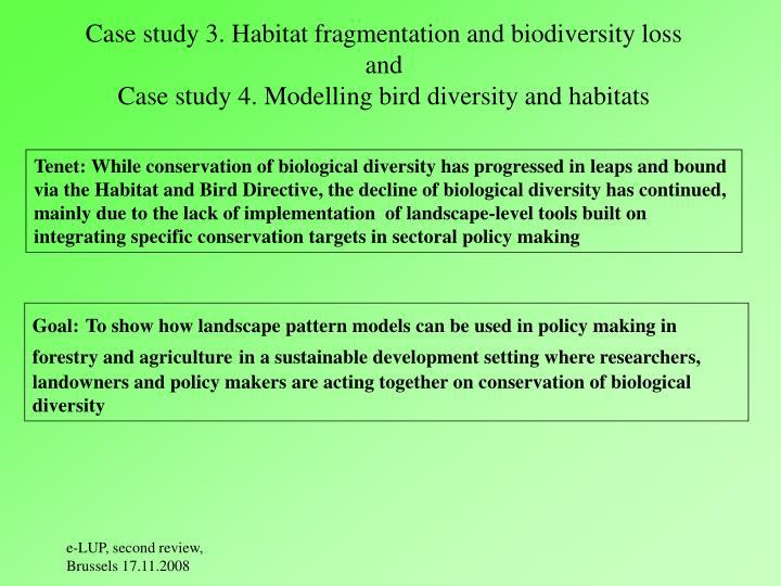 Case study 3. Habitat fragmentation and biodiversity loss