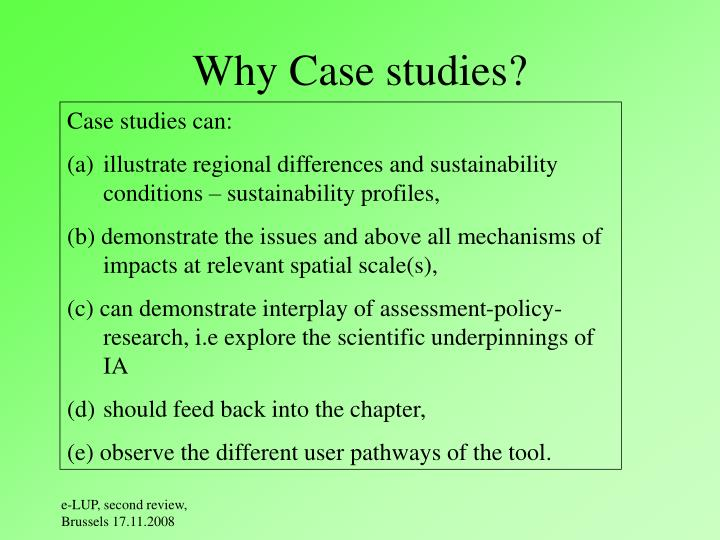 Why Case studies?