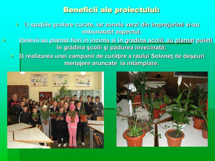Beneficii ale proiectului: