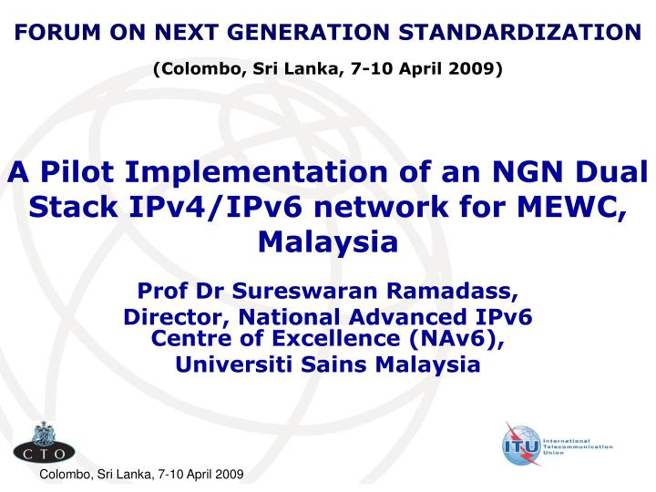 a pilot implementation of an ngn dual stack ipv4 ipv6 network for mewc malaysia