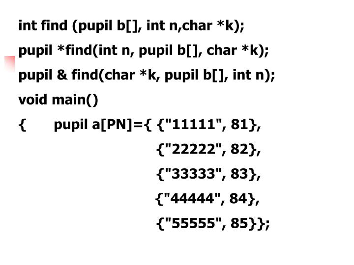 int find (pupil b[], int n,char *k);