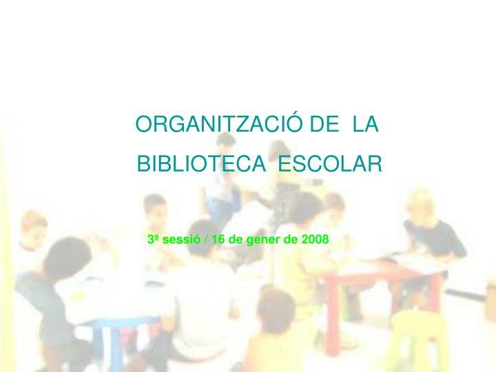 ORGANITZACIÓ DE  LA