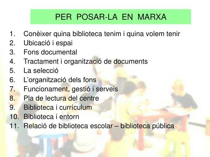 PER  POSAR-LA  EN  MARXA