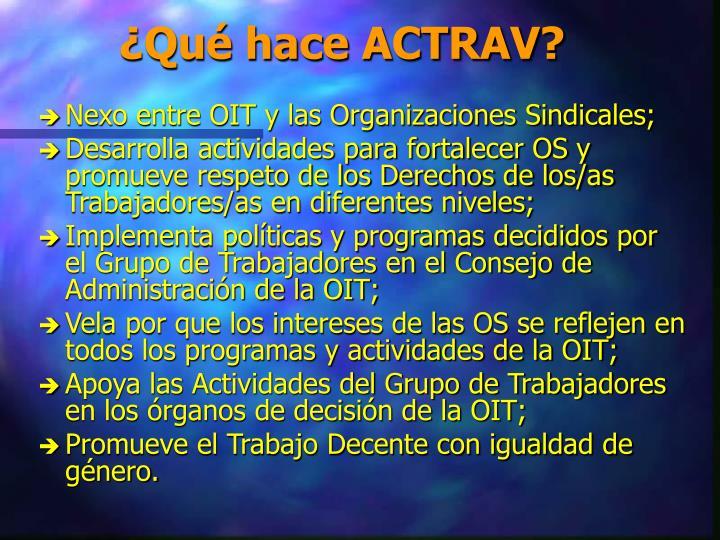 ¿Qué hace ACTRAV?