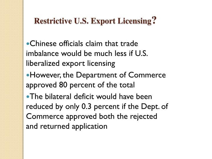 Restrictive U.S. Export Licensing