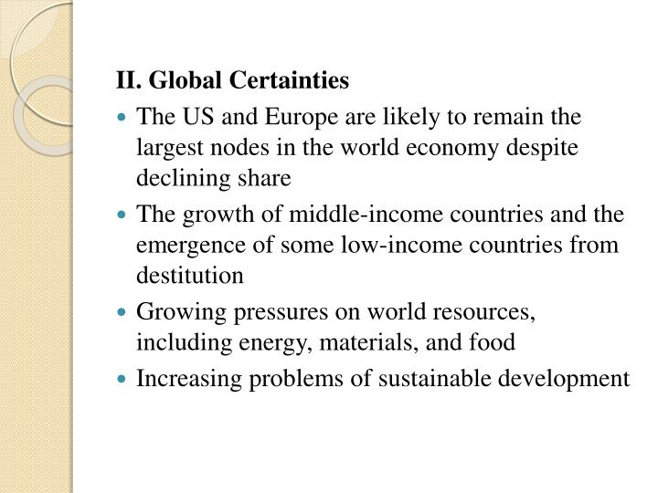 II. Global Certainties