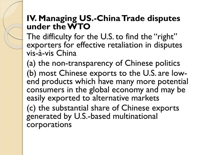 IV. Managing US.-China Trade disputes under the WTO