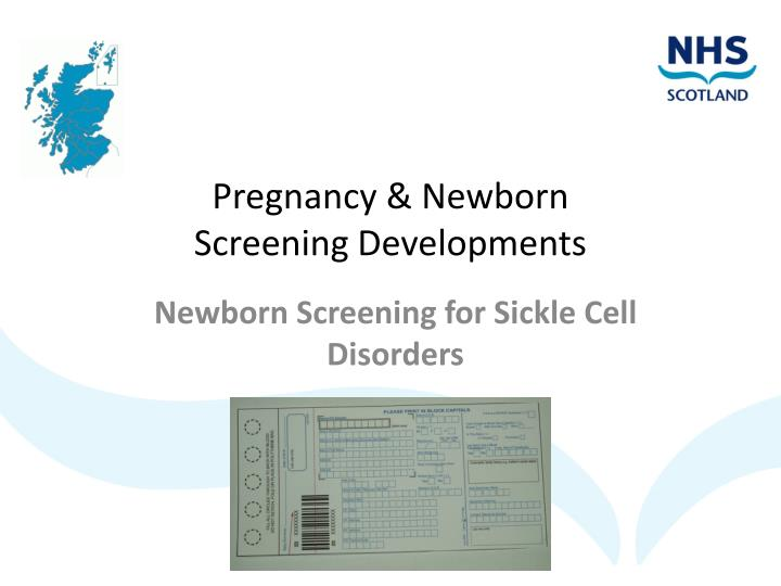 Pregnancy newborn screening developments