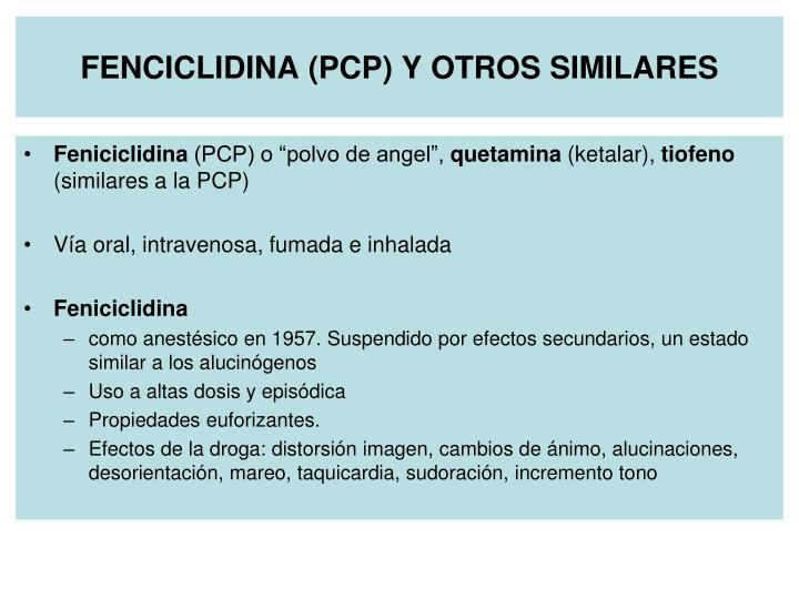 FENCICLIDINA (PCP) Y OTROS SIMILARES