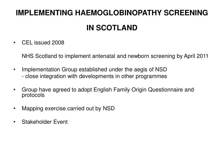 IMPLEMENTING HAEMOGLOBINOPATHY SCREENING IN SCOTLAND