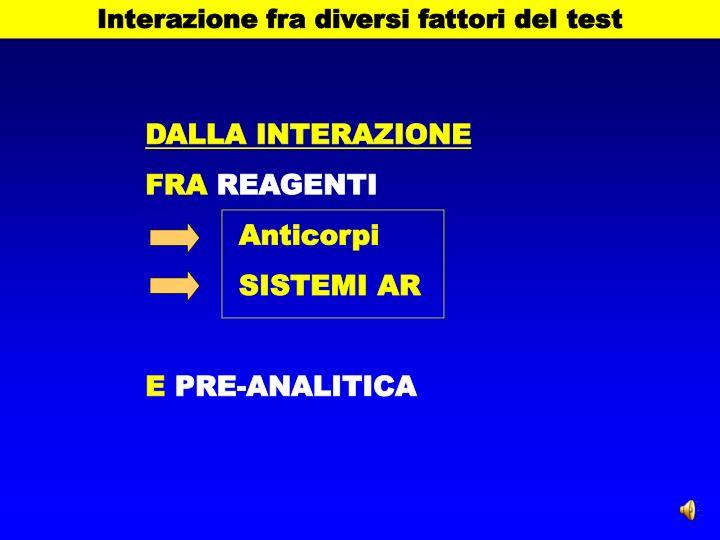 Interazione fra diversi fattori del test