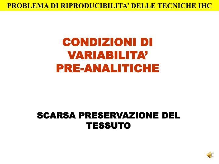PROBLEMA DI RIPRODUCIBILITA' DELLE TECNICHE IHC
