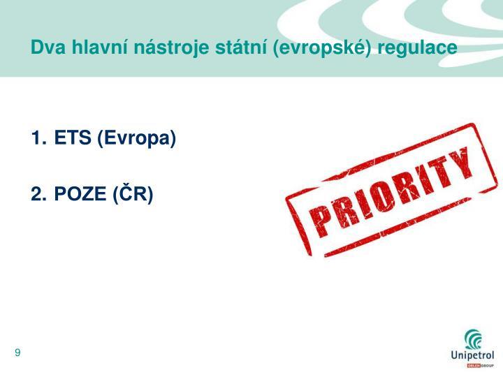 Dva hlavní nástroje státní (evropské) regulace