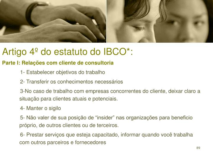 Artigo 4º do estatuto do IBCO*:
