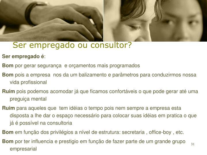 Ser empregado ou consultor?