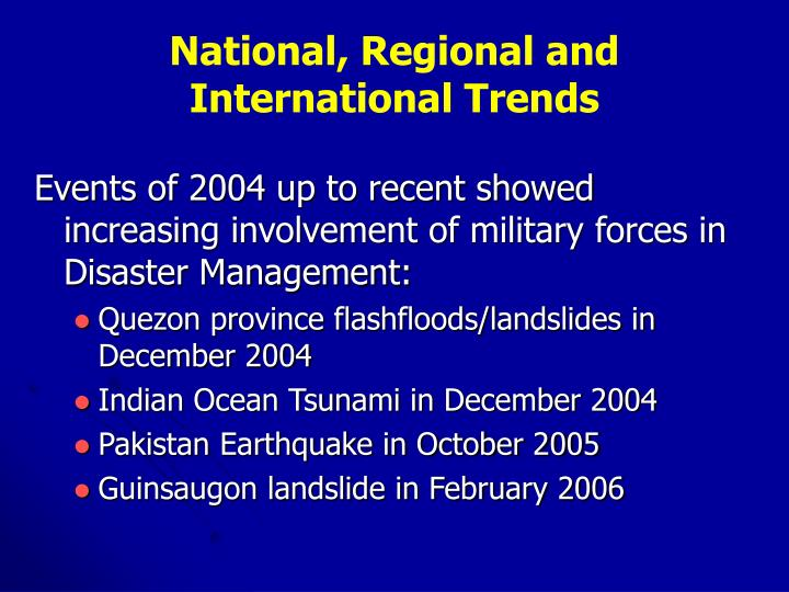 National, Regional and International Trends