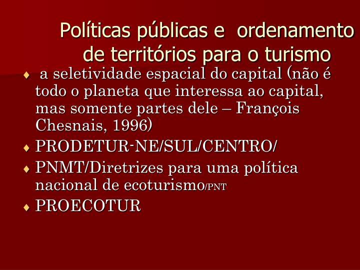 Políticas públicas e  ordenamento de territórios para o turismo