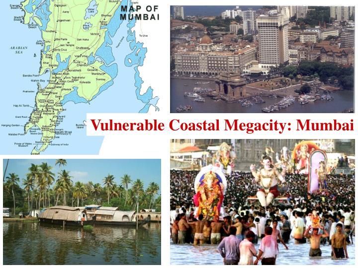 Vulnerable Coastal Megacity: Mumbai