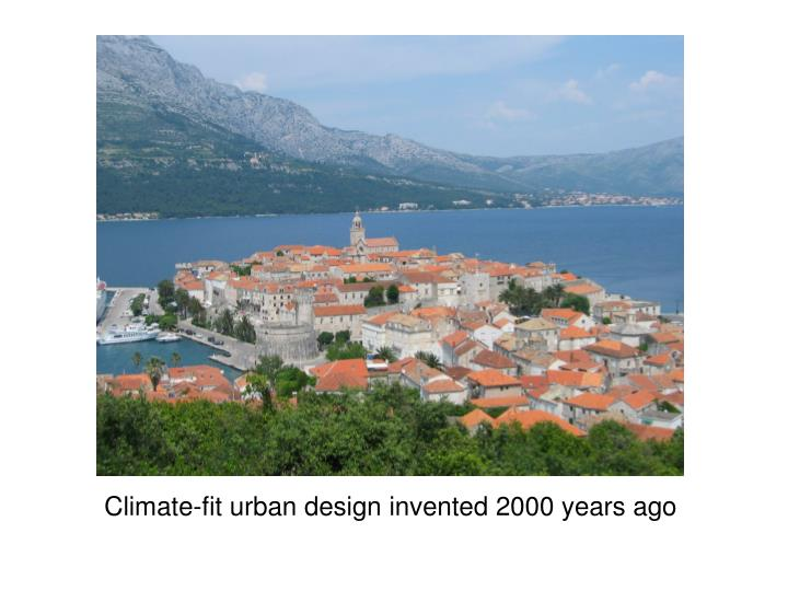 Climate-fit urban design invented 2000 years ago