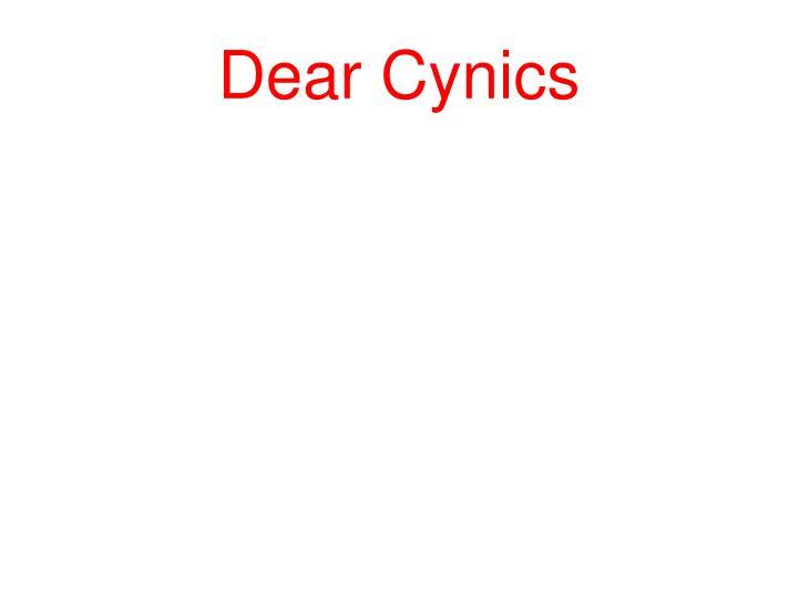 Dear Cynics