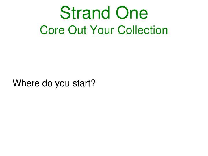 Strand One