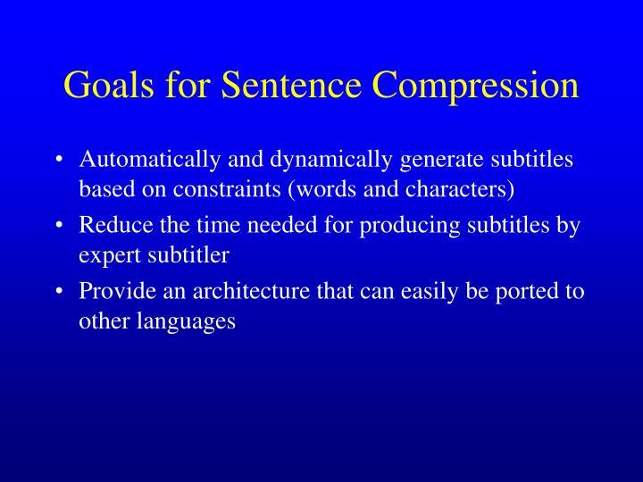 Goals for Sentence Compression