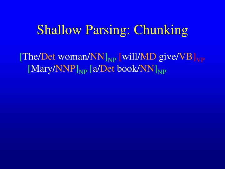 Shallow Parsing: Chunking