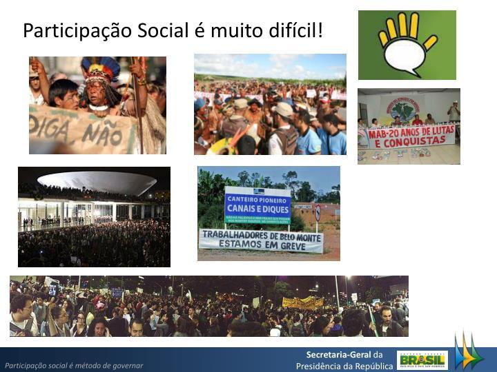 Participação Social é muito difícil!