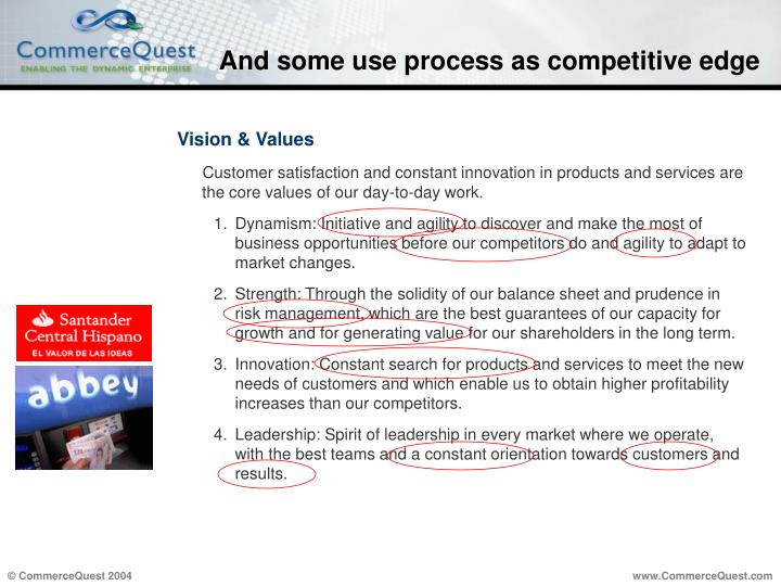 And some use process as competitive edge