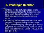 3 pendingin reaktor