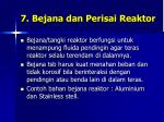 7 bejana dan perisai reaktor