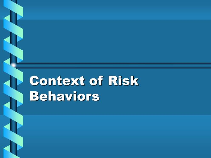 Context of Risk Behaviors