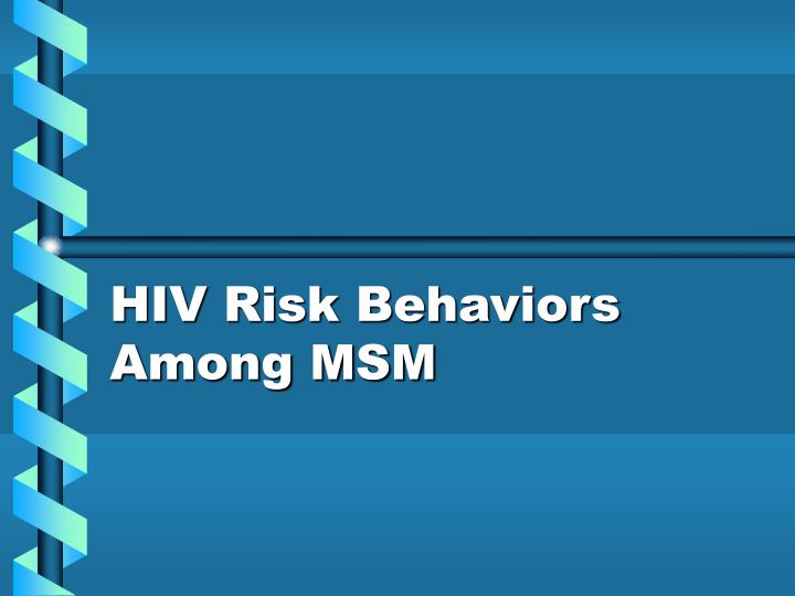 HIV Risk Behaviors Among MSM