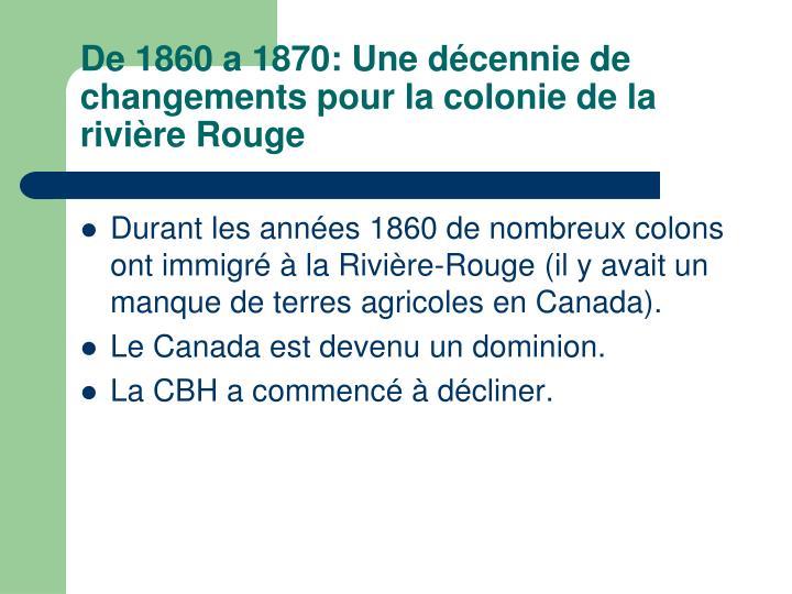 De 1860 a 1870: Une décennie de changements pour lacolonie de la rivièreRouge