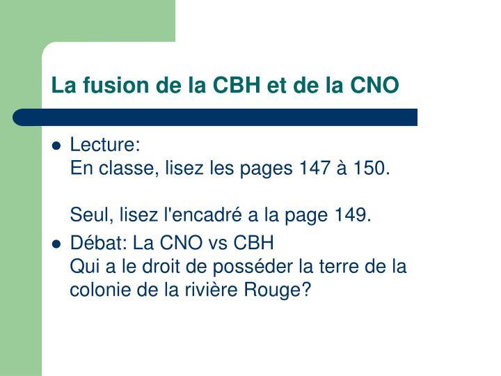 La fusion de la CBH et de la CNO