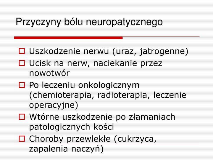 Przyczyny bólu neuropatycznego