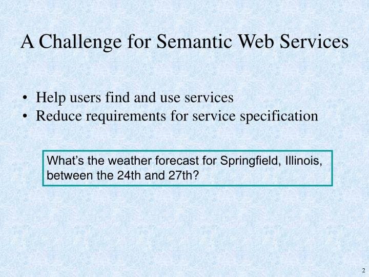 A Challenge for Semantic Web Services