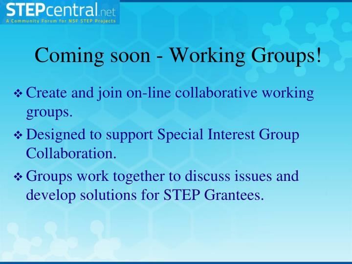 Coming soon - Working Groups!