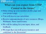 what can you expect from step central in the future