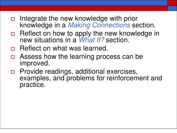 Integrate the new knowledge with prior knowledge in a