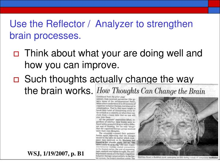 Use the Reflector /  Analyzer to strengthen brain processes.