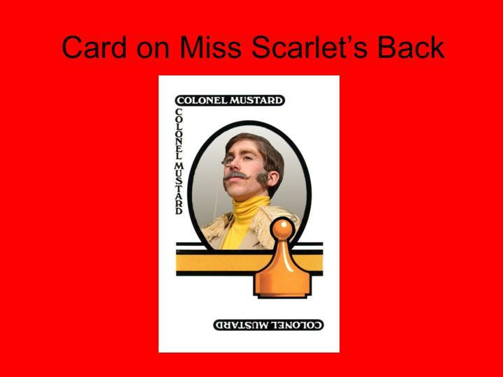 Card on Miss Scarlet's Back