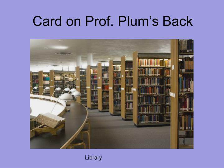 Card on Prof. Plum's Back