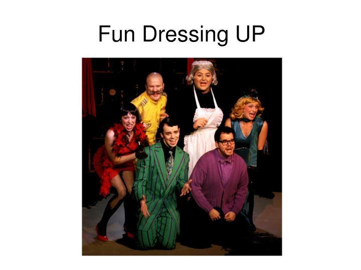 Fun Dressing UP
