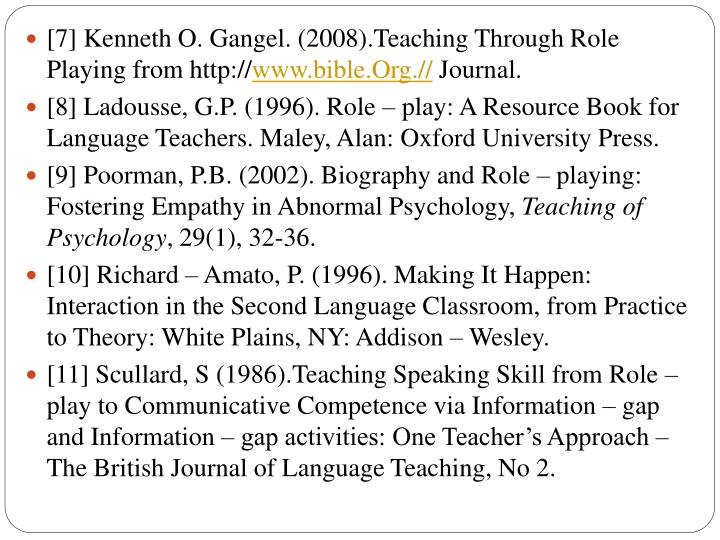 [7] Kenneth O. Gangel. (2008).Teaching Through Role Playing from http://