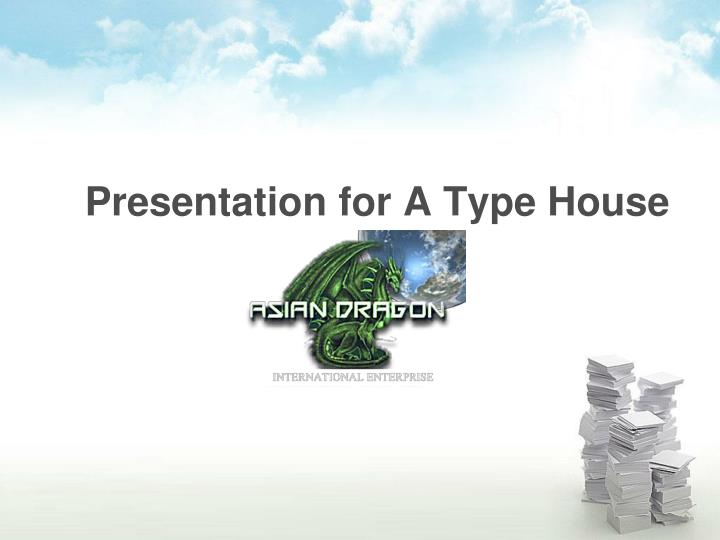 Presentation for a type house