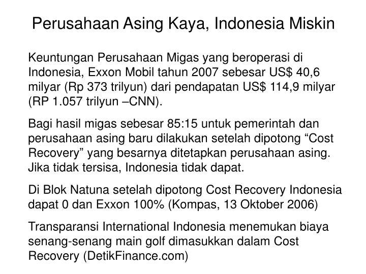 Perusahaan Asing Kaya, Indonesia Miskin