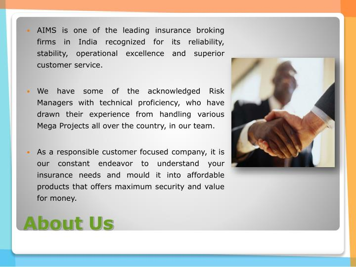 AIMS is one of the leading insurance broking firms in India recognized for its reliability, stability, operational excellence and superior customer service.