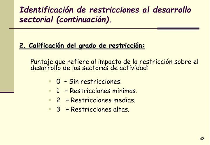 Identificación de restricciones al desarrollo sectorial (continuación).